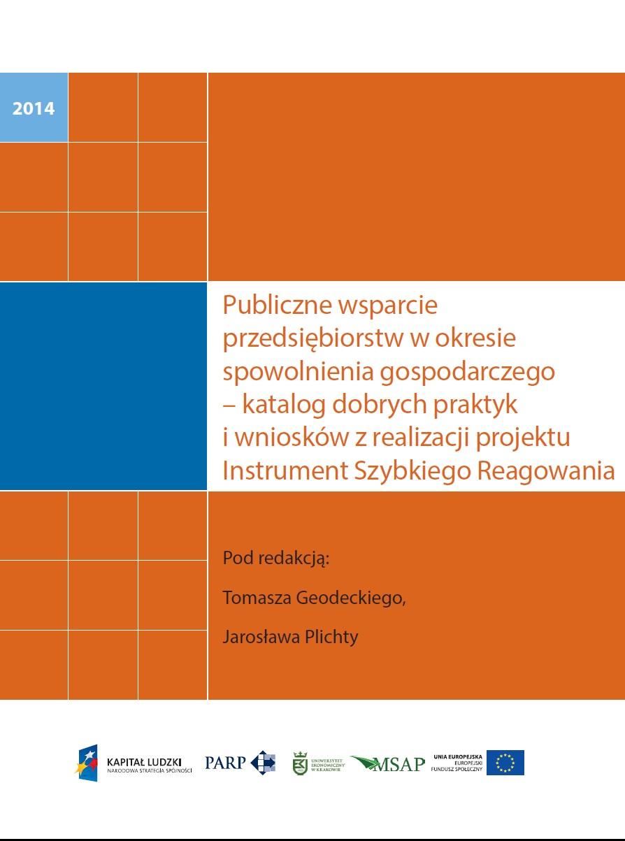 Publiczne wsparcie przedsiębiorstw w okresie spowolnienia gospodarczego – katalog dobrych praktyk i wniosków z realizacji projektu Instrument Szybkiego Reagowania