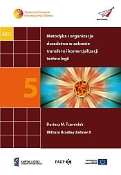 Metodyka i organizacja doradztwa w zakresie transferu technologii i komercjalizacji wiedzy