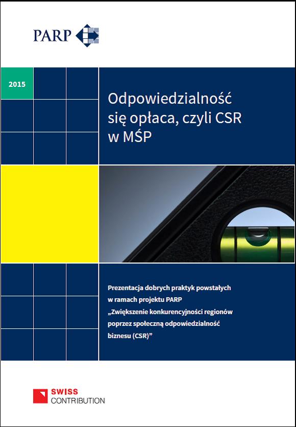 Odpowiedzialność się opłaca, czyli CSR w MŚP – publikacja dobrych praktyk z zakresu społecznej odpowiedzialności biznesu
