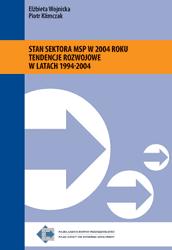 Stan sektora MSP - 2004. Tendencje rozwojowe w latach 1994-2004