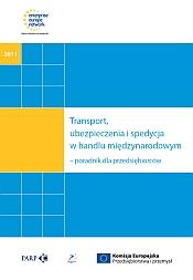 Transport, ubezpieczenia i spedycja w handlu międzynarodowym - poradnik dla przedsiębiorców