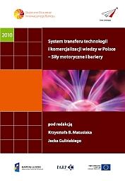 System transferu technologii i komercjalizacji wiedzy w Polsce - siły motoryczne i bariery