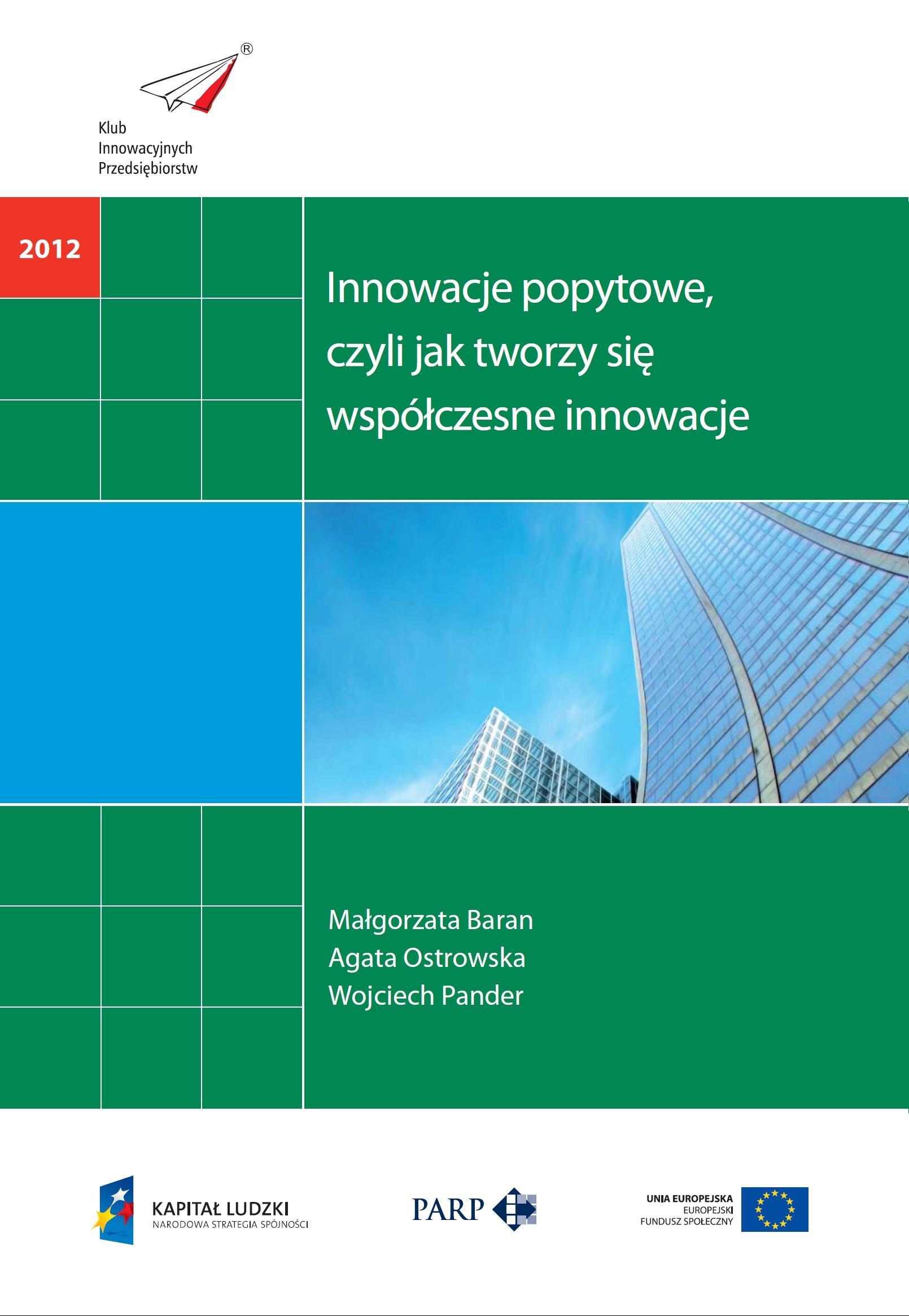 Innowacje popytowe, czyli jak tworzy się współczesne innowacje