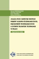 Analiza stanu i kierunków rozwoju parków naukowo-technologicznych, inkubatorów technologicznych i centrów transferu technologii w Polsce