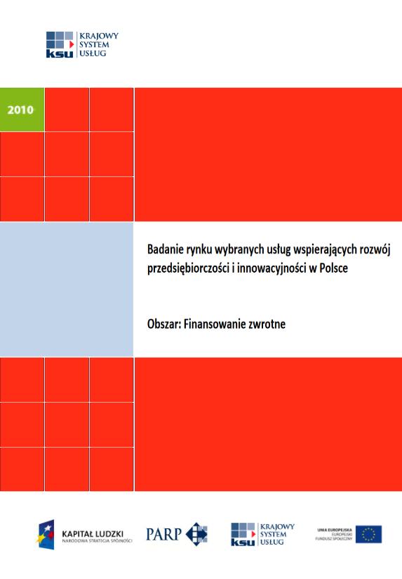 Badanie rynku wybranych usług wspierających rozwój  przedsiębiorczości i innowacyjności w Polsce - Finansowanie zwrotne
