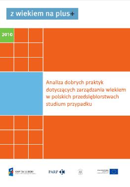 Analiza dobrych praktyk dotyczących zarządzania wiekiem w polskich przedsiębiorstwach – studium przypadku