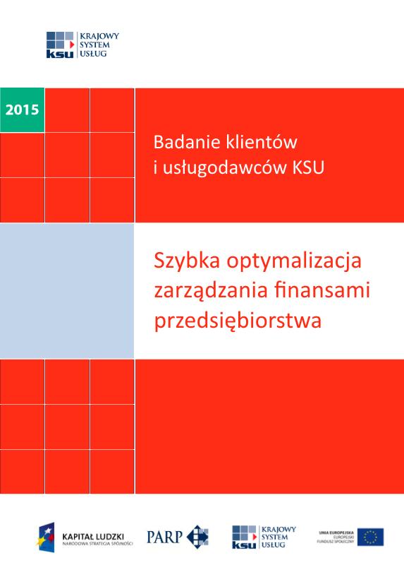 Badanie klientów i usługodawców KSU- szybka optymalizacja zarządzania finansami przedsiębiorstwa