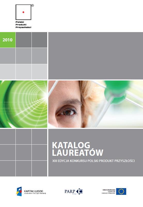 Katalog laureatów XIII edycji Konkursu Polski Produkt Przyszlości