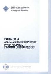 Poligrafia. Analiza zgodności przepisów prawa pol. z normami UE