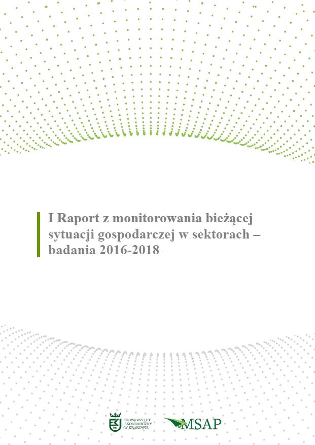 I Raport z monitorowania bieżącej sytuacji gospodarczej w sektorach – badania 2016-2018