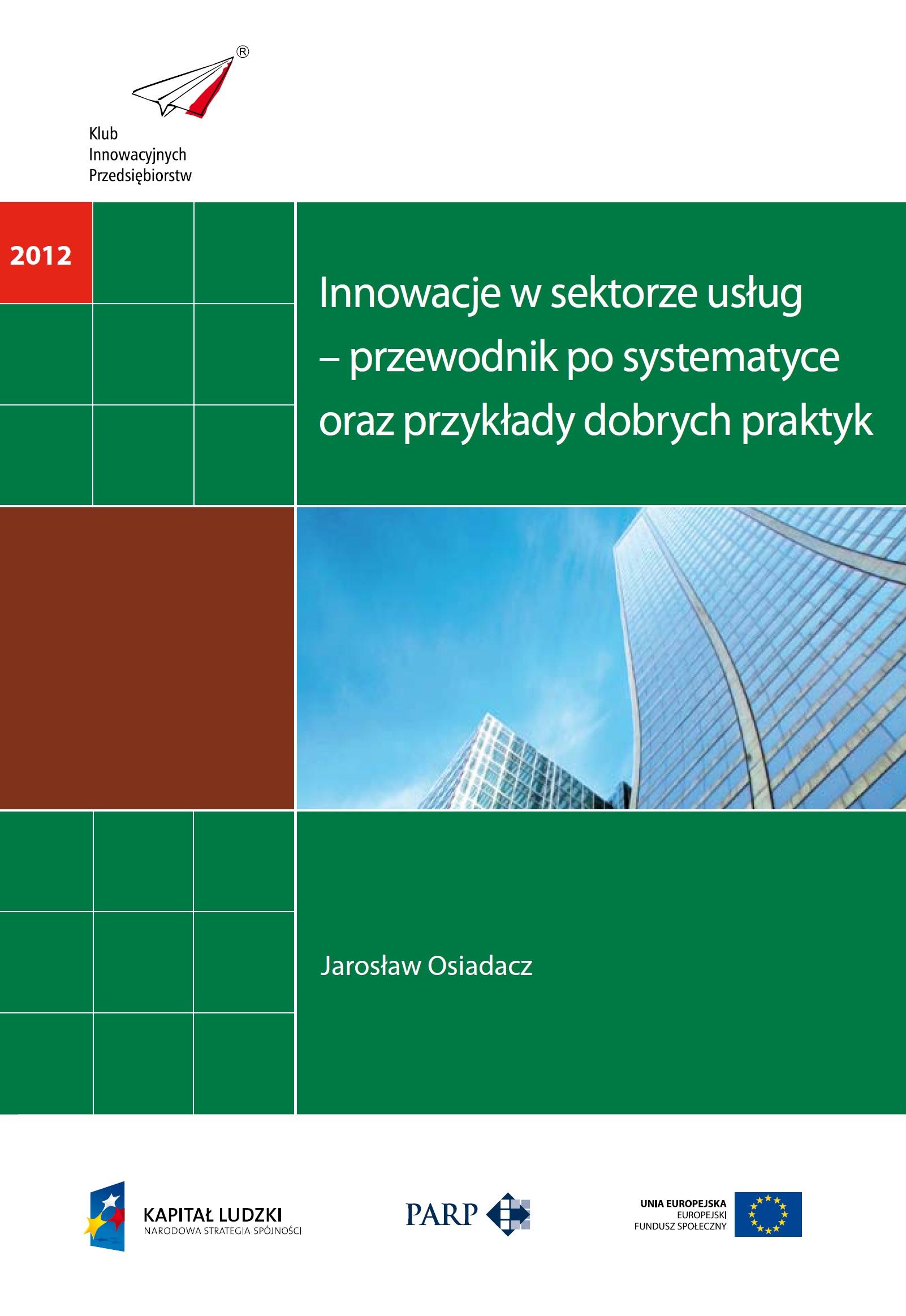 Innowacje w sektorze usług - przewodnik po systematyce oraz przykłady dobrych praktyk