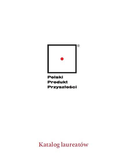 Katalog laureatów XX edycji Konkursu Polski Produkt Przyszłości