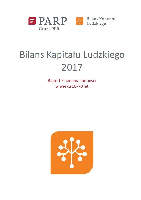 Bilans Kapitału Ludzkiego 2017 - Raport z badania ludności w wieku 18-69 lat