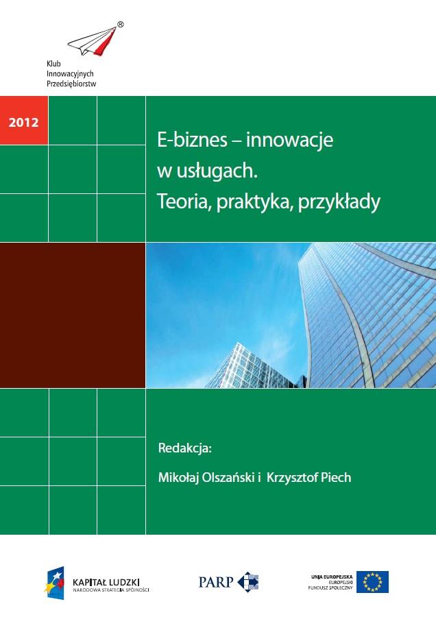 E-biznes – innowacje w usługach. Teoria, praktyka, przykłady