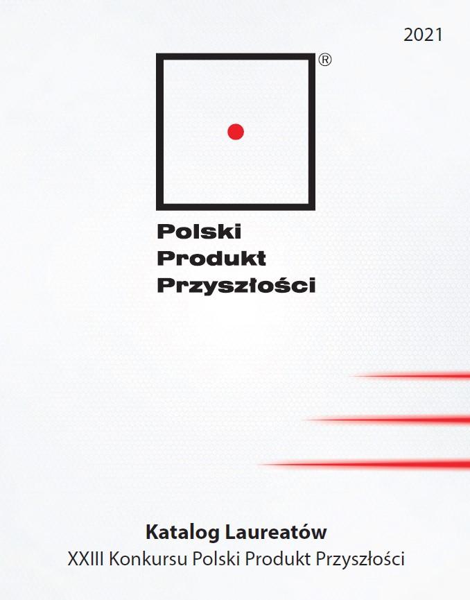 Katalog Laureatów XXIII Konkursu Polski Produkt Przyszłości