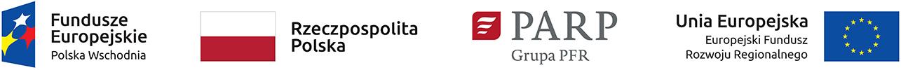 Ciąg Logotypów: Fundusze Europejskie Polska Wschodnia, Rzeczpospolita Polska, PARP Grupa PFR, Unia Europejska Europejski Fundusz Rozwoju Regionalnego.