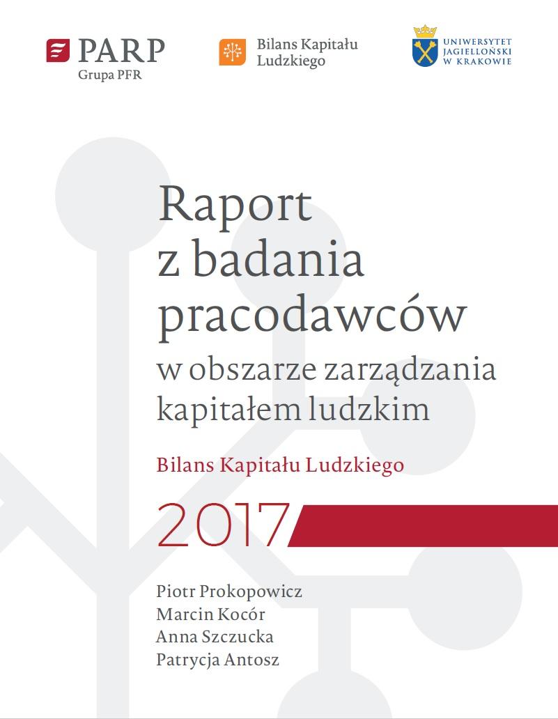 Bilans Kapitału Ludzkiego 2017 – Raport z badania pracodawców w obszarze zarządzania kapitałem ludzkim
